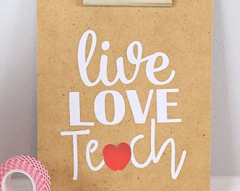 Live Love Teach Clipboard