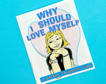 Why I Should Love Myself - mini zine about self love, body image, and mental health featuring full color comic style art drawings