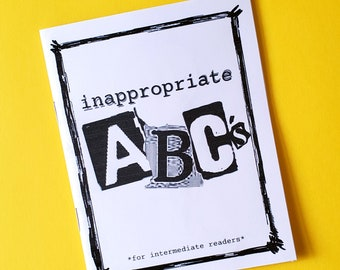 Inappropriate ABC's - zine with R-rated alphabet and funny punk comic style art drawings with each letter - for intermediate readers