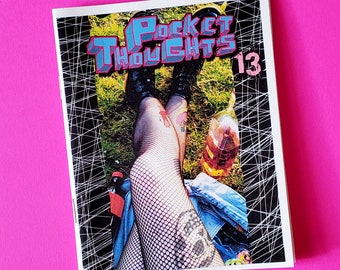 Pocket Thoughts #13 - a zine with art, rants, poetry, photos, comics, and thoughts that will make you giggle and ponder
