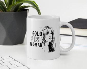 Gold Dust Woman - Stevie Nicks - White glossy mug