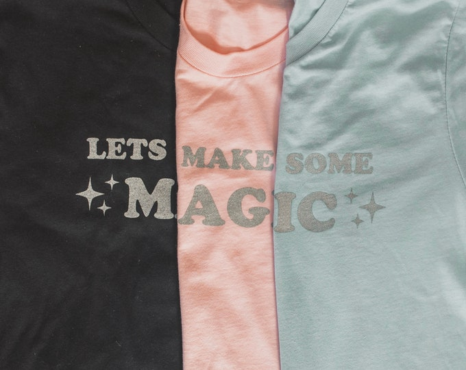 Lets Make Some Magic