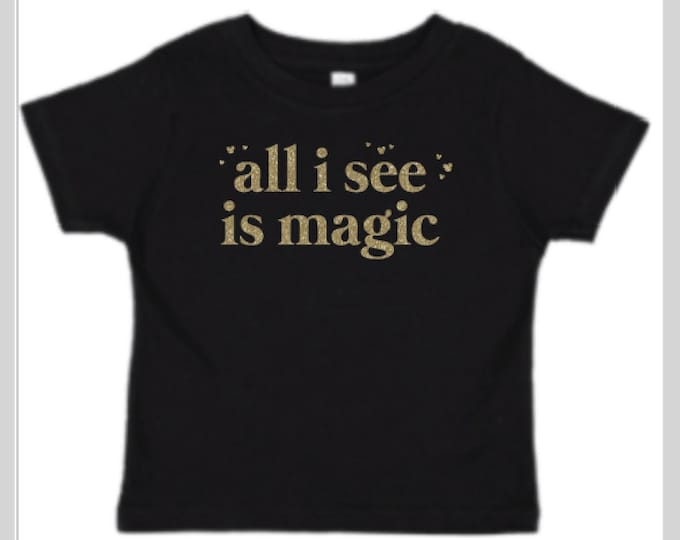 all i see is magic toddler | youth