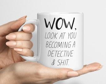 Funny Detective Mug, Look At You Becoming A Detective, Funny Detective Mug, Custom Detective Gift, Personalized Detective Present