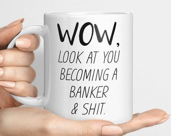 Funny Banker Mug, Look At You Becoming A Banker, Bank Teller Gift Idea, Banking , Finance