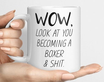 Funny Boxer Mug, Look At You Becoming A Boxer, Boxing Gift Idea, IBC Welterweight Heavyweight