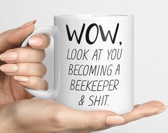 Funny Beekeeper Mug, Look At You Becoming A Beekeeper, Beekeeping Hobbiest, Honey Bee Dad