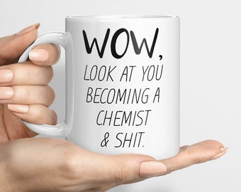 Funny Chemist Mug, Look At You Becoming A Chemist, Funny Chemistry Mug, Recently Graduated / Hired Chemist Gift Idea