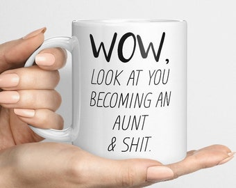 Funny Aunt  Mug, Look At You Becoming An Aunt, Unique Auntie Gift Idea