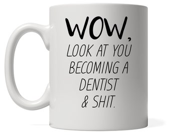 Funny Dentist Mug, Look At You Becoming A Dentist, Funny Dentist Gift, Funny Dentist Mug, Custom Dentist Gift, Personalized Dentist Present