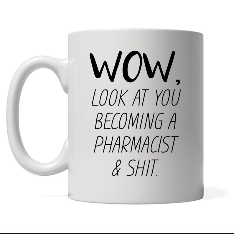 Funny Pharmacist Mug Look At You Becoming A Pharmacist Funny image 0