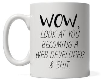 Funny Web Developer Mug, Look At You Becoming A Web Developer, Funny Web Developer Gift,  Personalized Web Developer Present