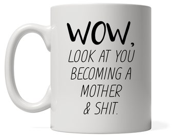 Funny Mother Mug, Look At You Becoming A Mother, Funny Mom Gift, Funny Mother Mug, Custom Mother Gift, Personalized Mother Present