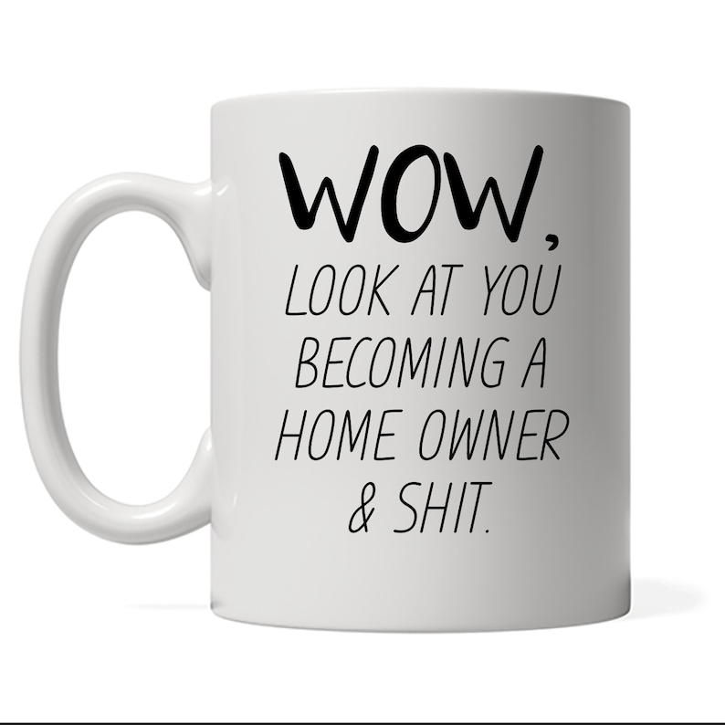 Funny Home Owner Mug Look At You Becoming A  Home Owner image 0