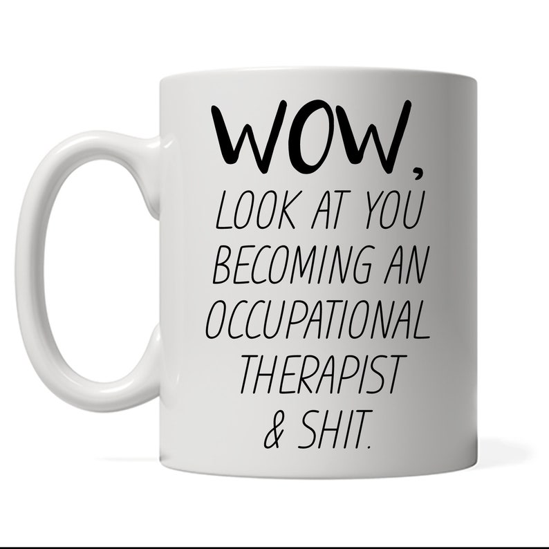 Funny Occupational Therapist Mug Look At You Becoming An image 0
