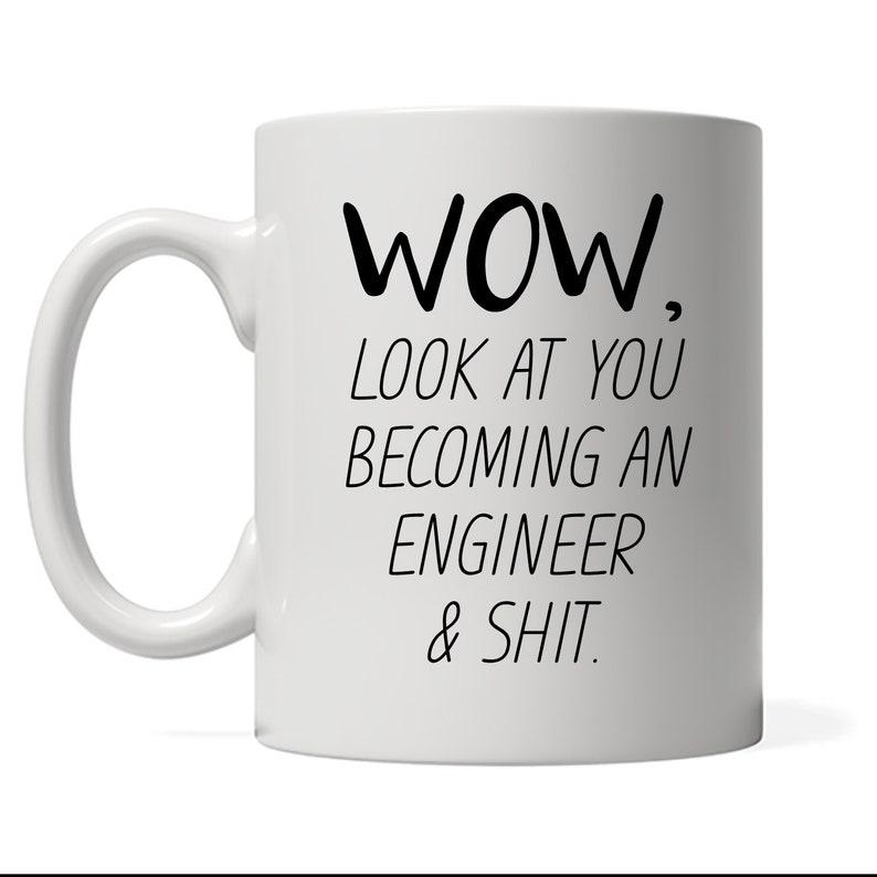 Funny Engineer Mug Look At You Becoming A Engineer Funny image 0
