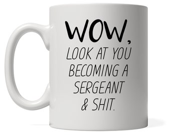 Funny Sergeant Mug, Look At You Becoming A Sergeant, Funny Sergeant Gift, Custom Sergeant Gift, Personalized Sergeant Present