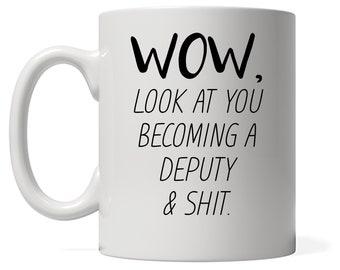 Funny Deputy Mug, Look At You Becoming A Deputy, Funny Deputy Gift, Funny Deputy Mug, Custom Deputy Gift, Personalized Deputy Present