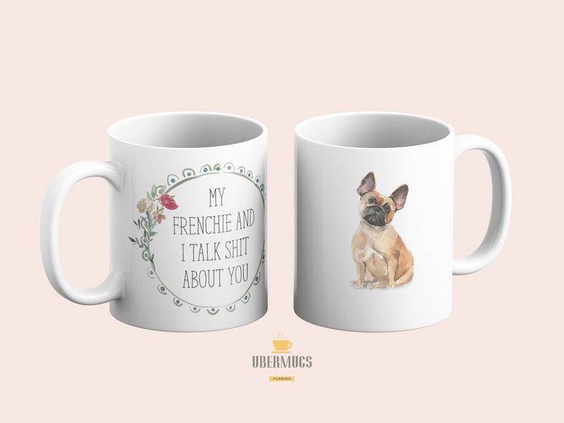 My Frenchie and I talk shit about you Coffee Mug  French image 0