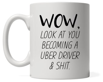 Funny Uber Driver Mug, Look At You Becoming An Uber Driver, Funny Uber Driver Gift, Custom Uber Driver Gift Personalized Uber Driver Present
