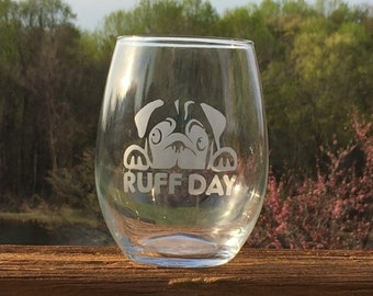 Pug Lovers Wine Glass - Etched Stemless Wine Glass - Dog Lovers Glass - Ruff Day Pug Wine Glass