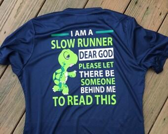 37364d69ef814 Women's Running Shirt - Ladies Performance Running Shirt - Wicking T Shirt  - I am a Slow Runner Dear God