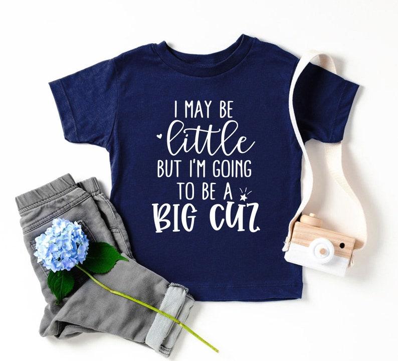 gossip shirt Funny Kids Shirt Big Cuz shirt Funny Toddler Shirt gossiping tee It May Be Little But I/'m Going To Be Big Cuz Shirt