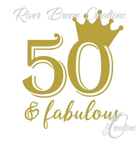 Silhouette Fifty Fab Woman: 50th Birthday Svg 50 And Fabulous Svg Birthday Crown Svg