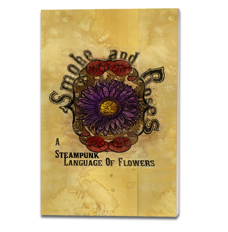 Smoke And Roses: A Steampunk Language Of Flowers. Ships May 8 image 0