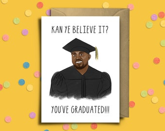 Graduation Card | Kanye Believe It | Funny Cards