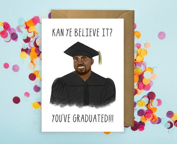 Graduation Card | Kanye Believe It | Funny Cards by Etsy