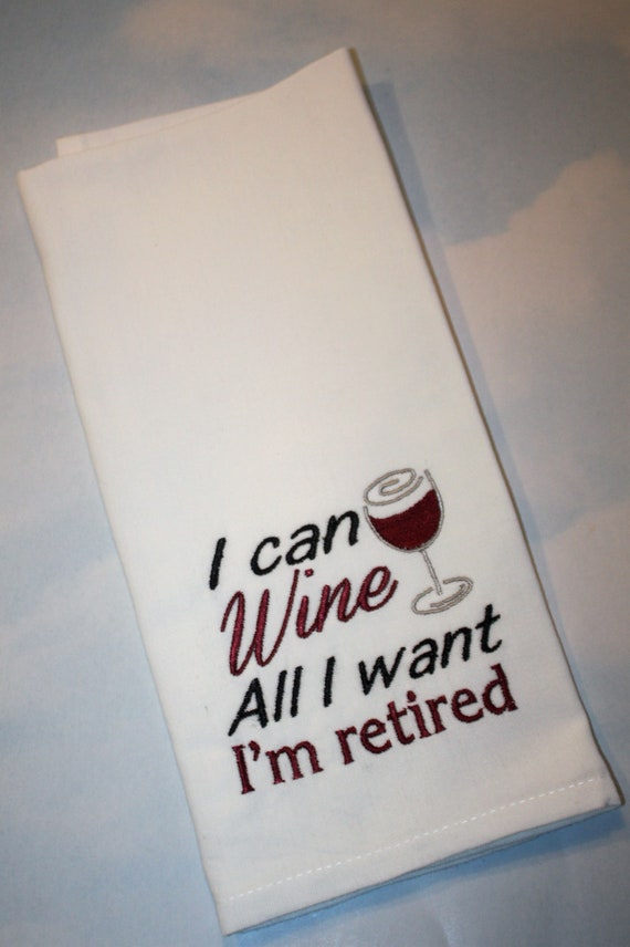 Retirement Wine Tea Towels Kitchen Towels Bar Towels Guest Towels Hand Towels Retirement Wine Humorous Funny Embroidered Gifts