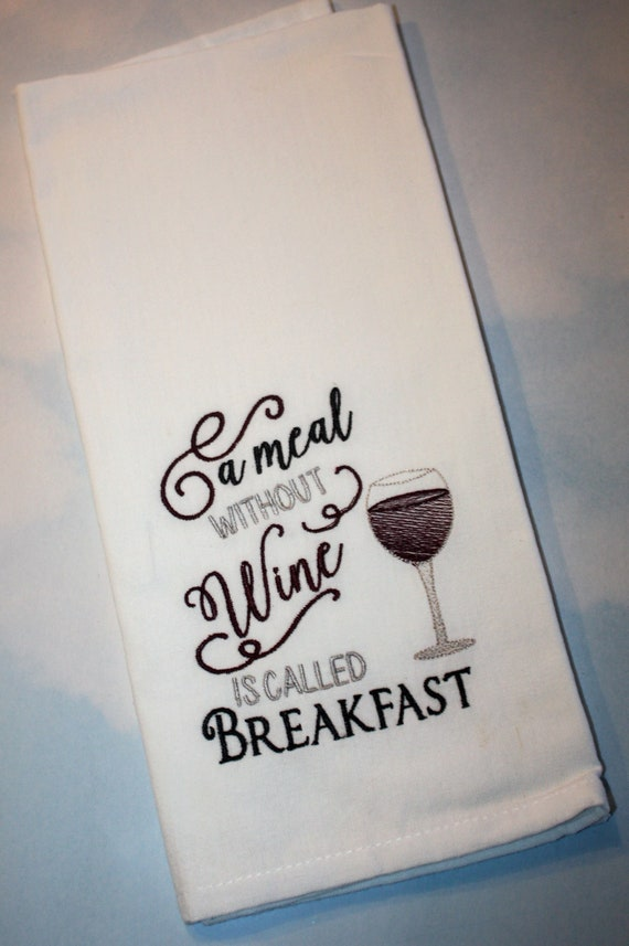 Wine Tea Towels Kitchen Towels Bar Towels Guest Towels Hand Towels Wine Breakfast Humorous Funny Embroidered Gifts