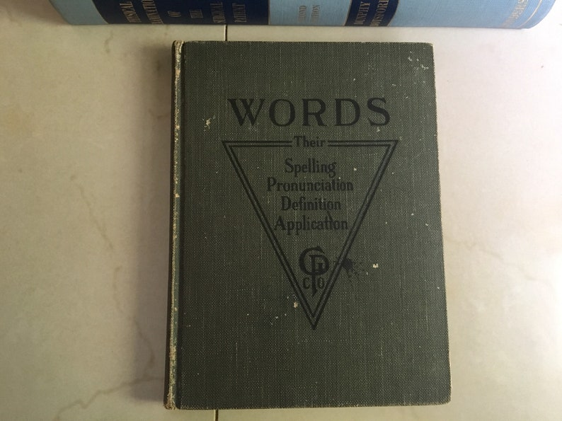 Words: Their Spelling, Pronunciation, Definition and Application, 1911 -  Vintage Spelling Books