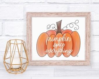 Pumpkin | Print | Pumpkin Spice Everything | Fall | Autumn | Halloween | Pumpkin Decor | Seasonal Wall Art