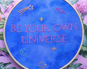 Be your own universe hand painted embroidery, quote with planets and stars