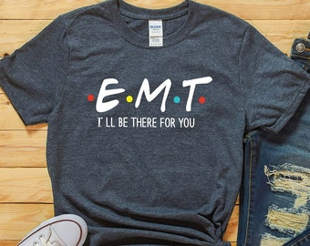 0c6cabd99 Emt shirt, Emt funny shirt, Friends friends shirt, How you doin, TV Show  Shirt, I'll Be There For You, Friends TV Show Gifts, Friends Tshirt