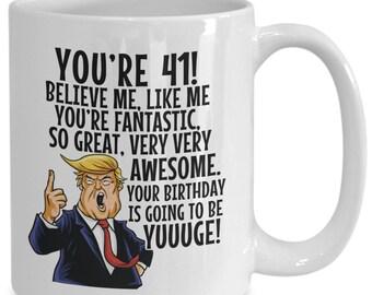 41st Birthday Mugtrump Birthdayhappy Bday Gift41 Year Old
