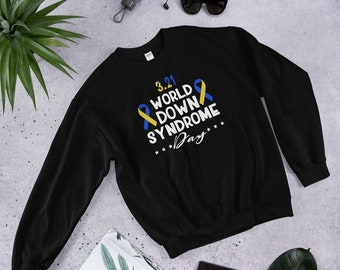 e3d702a155ae1 World Down Syndrome Day Sweatshirt - Down Syndrome Awareness Shirts Gift