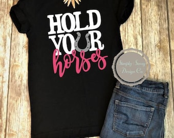 cc8bedd8 Hold Your Horses t-shirt