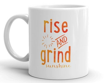 Rise and Grind Sunshine Mug, Motivational Mug, Inspirational Mug, Gift for Her