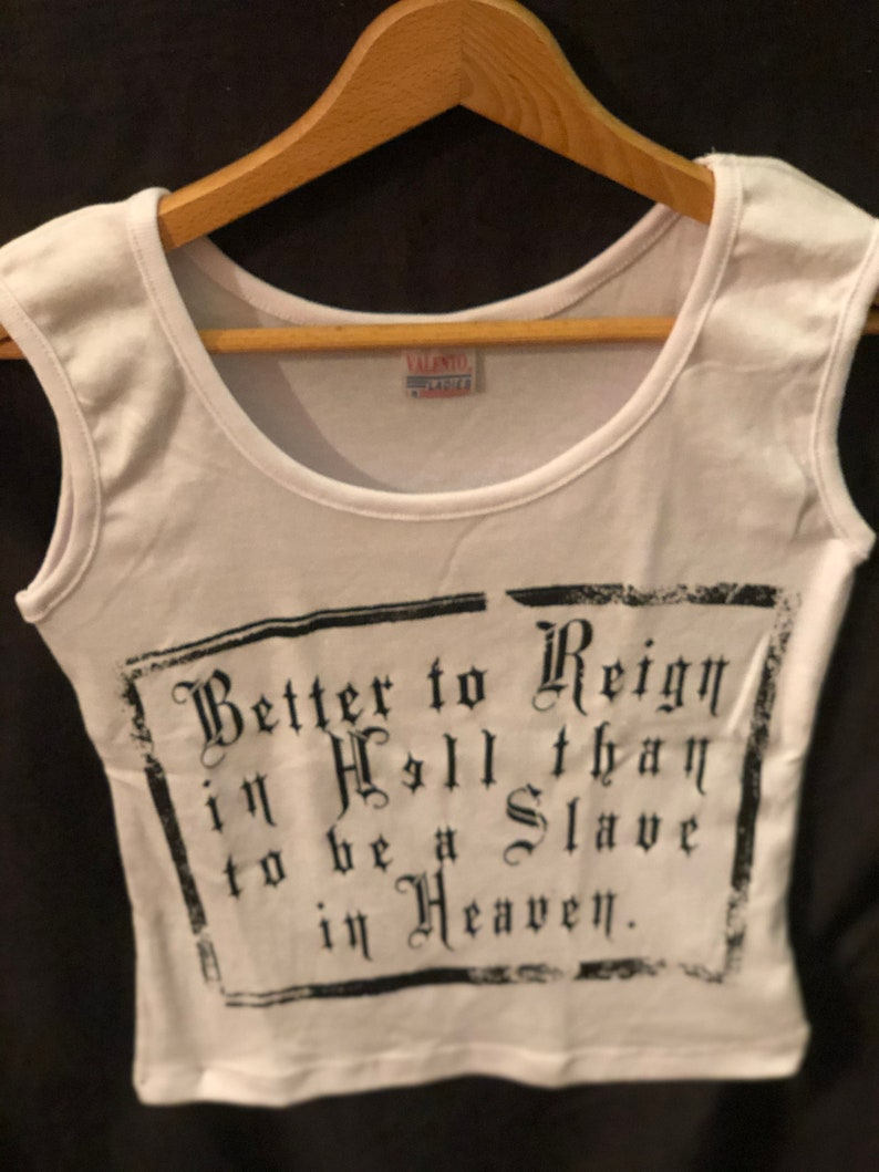Better to reign in Hell than to be a slave in Heaven Lady
