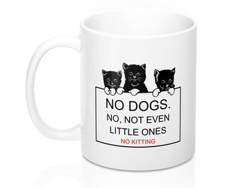 No dogs. No, not even little ones no kitting, humor, cat, dogs.