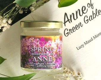 Spring According to Anne | Anne of Green Gables, Avonlea Inspired Soy Candle or Wax Melt | Book Candle | Bookish Gift | Classic Literature