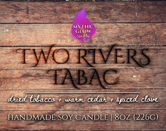 Two Rivers Tabac | Wheel of Time Inspired Soy Candle or Wax Melt | Bookish Candle | Bookish Gift | Fantasy Book Candle | Book Candle