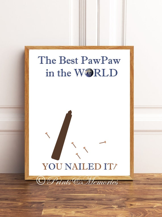 WH-0016 Paw Paw Father/'s Day Gift for Paw Paw When It Comes to Being Great You Nailed It Paw Paw Engraved Wood Handle Steel Hammer