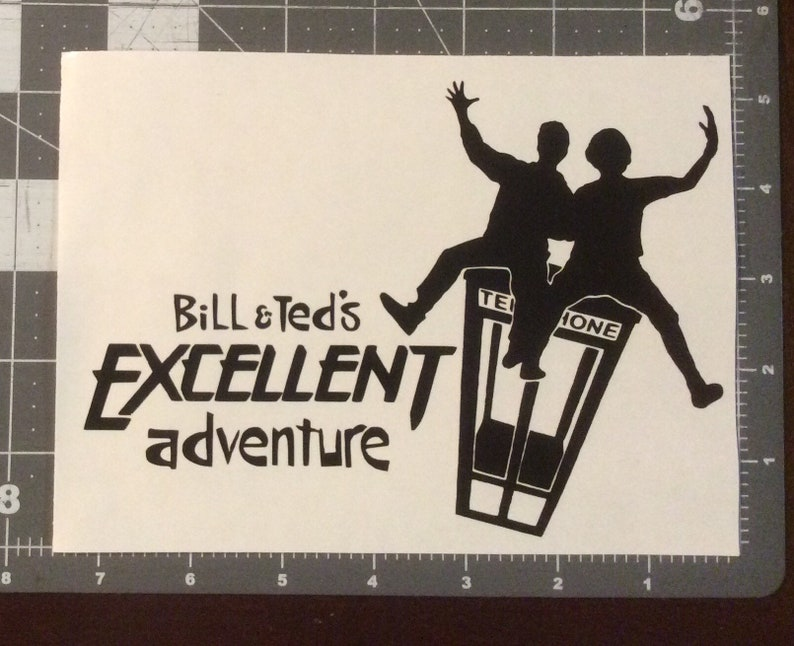 Bill and Ted vinyl decal sticker Excellent adventure bogus journey