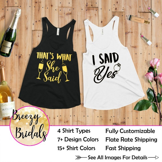 d98534f9e56b9 Bachelorette Party shirt That s what she said I said