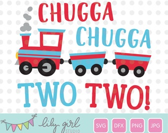 Chugga Chugga Two Two Train SVG, 2nd Birthday SVG, Cutting File for Cricut or Silhouette, Instant Download, Jpg, Png, Dxf