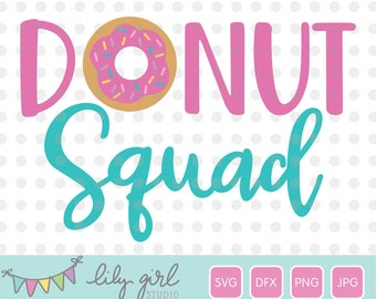 Donut Squad SVG, Birthday Party Matching Shirts, Friends Donut Shirts SVG, Cutting File for Cricut or Silhouette, Instant Download